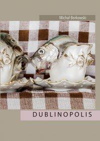 Dublinopolis - Michał Borkowski - ebook