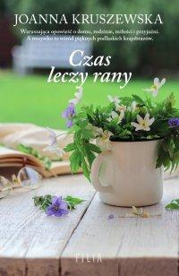 Czas leczy rany - Joanna Kruszewska - ebook