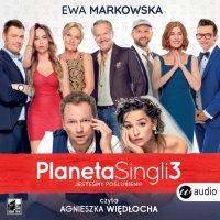 Planeta Singli 3 - Ewa Markowska - audiobook