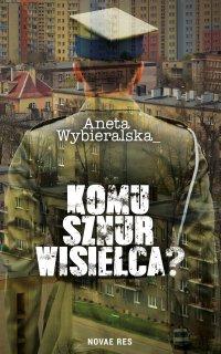Komu sznur wisielca? - Aneta Wybieralska - ebook