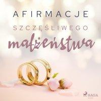 Afirmacje szczęśliwego małżeństwa – wersja dla kobiet - Maxx-audio - audiobook