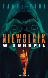 Niewolnik w Europie - Paweł Brol - ebook