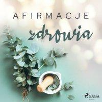 Afirmacje zdrowia – wersja dla kobiet - Maxx-audio - audiobook