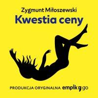Kwestia ceny - Zygmunt Miłoszewski - audiobook