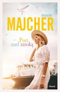 Port nad zatoką - Magdalena Majcher - ebook