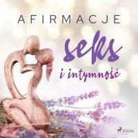 Afirmacje – Seks i intymność – wersja dla kobiet - Maxx-audio - audiobook