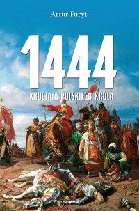 1444. Krucjata polskiego króla - Artur Foryt - ebook
