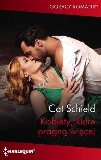 Kobiety, które pragną więcej - Cat Schield - ebook