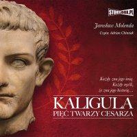 Kaligula. Pięć twarzy cesarza - Jarosław Molenda - audiobook