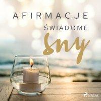 Afirmacje – Świadome sny - Maxx-audio - audiobook
