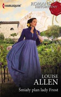 Śmiały plan lady Frost - Louise Allen - ebook