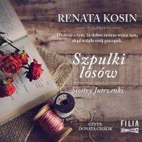 Siostry Jutrzenki. Tom 3. Szpulki losów - Renata Kosin - audiobook