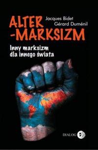 Altermarksizm. Inny marksizm dla innego świata - Jacques Bidet - ebook