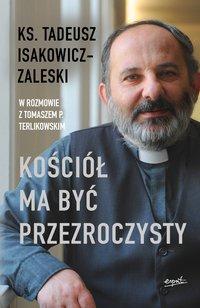 Kościół ma być przezroczysty - Tadeusz Isakowicz-Zaleski - ebook