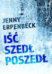 Iść, szedł, poszedł - Jenny Erpenbeck - ebook