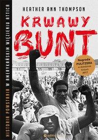 Krwawy bunt. Historia powstania w amerykańskim więzieniu Attica - Heather Ann Thompson - ebook