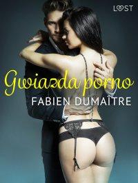 Gwiazda porno - Fabien Dumaitre - ebook
