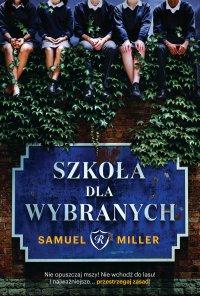 Szkoła dla wybranych - Samuel Miller - ebook