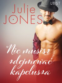 Nie musisz zdejmować kapelusza - Julie Jones - ebook