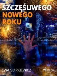 Szczęśliwego Nowego Roku - Ewa Siarkiewicz - ebook