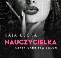 Nauczycielka - Kaja Łęcka - audiobook
