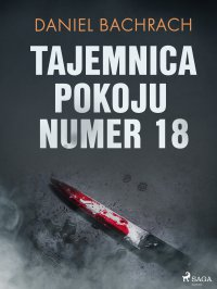 Tajemnica pokoju numer 18 - Daniel Bachrach - ebook
