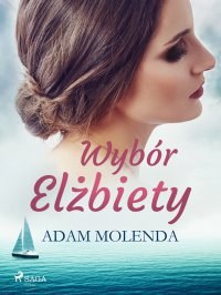 Wybór Elżbiety - Adam Molenda - ebook