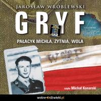 Gryf. Pałacyk Michla, Żytnia, Wola - Jarosław Wróblewski - audiobook