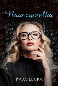 Nauczycielka - Kaja Łęcka - ebook