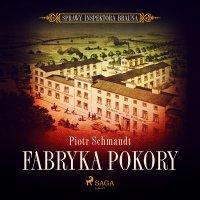 Fabryka Pokory - Piotr Schmandt - audiobook