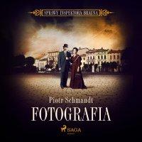 Fotografia - Piotr Schmandt - audiobook