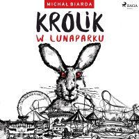Królik w Lunaparku - Michał Biarda - audiobook