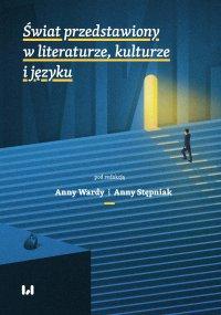 Świat przedstawiony w literaturze, kulturze i języku - Anna Warda - ebook