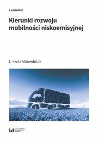 Kierunki rozwoju mobilności niskoemisyjnej - Urszula Motowidlak - ebook