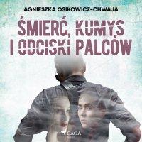 Śmierć, kumys i odciski palców - Agnieszka Osikowicz-Chwaja - audiobook