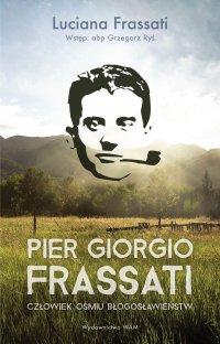 Pier Giorgio Frassati. Człowiek ośmiu Błogosławieństw - Luciana Frassati - ebook