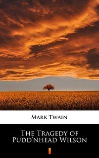 The Tragedy of Pudd'nhead Wilson - Mark Twain - ebook
