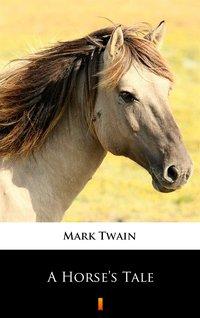 A Horse's Tale - Mark Twain - ebook