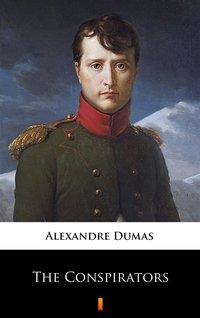 The Conspirators - Alexandre Dumas - ebook