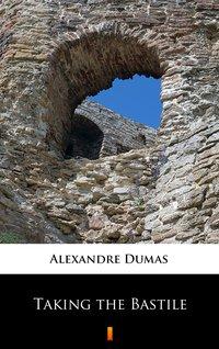 Taking the Bastile - Alexandre Dumas - ebook