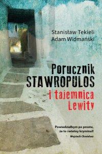 Porucznik Stawropulos i tajemnica Lewity - Stanisław Tekieli - ebook