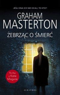 Żebrząc o śmierć - Graham Masterton - ebook