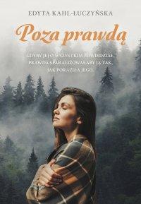Poza prawdą - Edyta Kahl-Łuczyńska - ebook