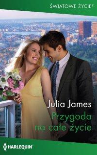 Przygoda na całe życie - Julia James - ebook