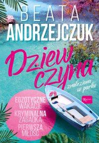 Dziewczyna znaleziona w parku - Beata Andrzejczuk - ebook