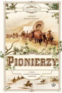 Pionierzy - David McCullough - ebook
