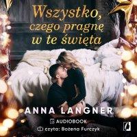 Wszystko, czego pragnę w te święta - Anna Langner - audiobook