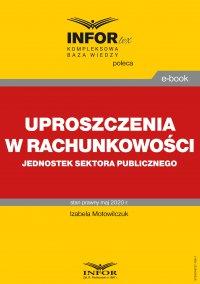 Uproszczenia w rachunkowości jednostek sektora publicznego - Izabela Motowilczuk - ebook