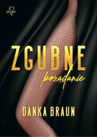 Zgubne pożądanie - Danka Braun - ebook