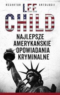 Najlepsze amerykańskie opowiadania kryminalne 2010 - Lee Child - ebook